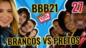 BBB21 Brancos versus Pretos